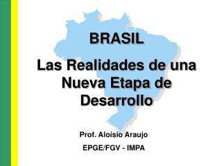 BRASIL Las Realidades de una Nueva Etapa de Desarrollo