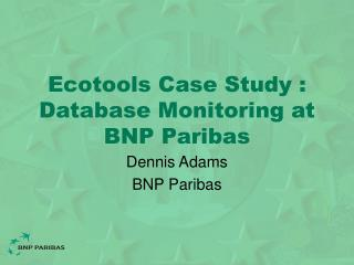 Ecotools Case Study : Database Monitoring at BNP Paribas