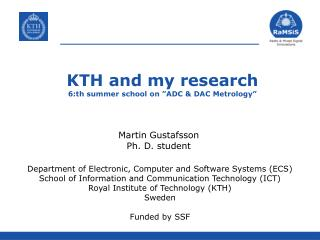 """KTH and my research 6:th summer school on """"ADC & DAC Metrology"""""""