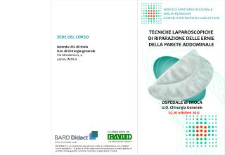 SEDE DEL CORSO Azienda USL di Imola U.O. di Chirurgia generale Via Montericco, 4 40026 IMOLA