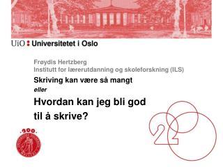 Fr�ydis Hertzberg  Institutt for l�rerutdanning og skoleforskning (ILS)