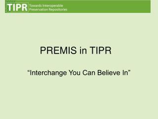 PREMIS in TIPR