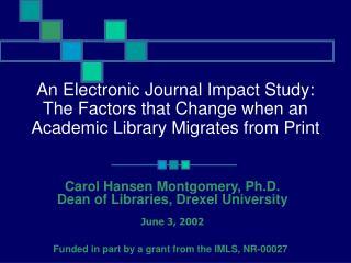 Carol Hansen Montgomery, Ph.D. Dean of Libraries, Drexel University June 3, 2002