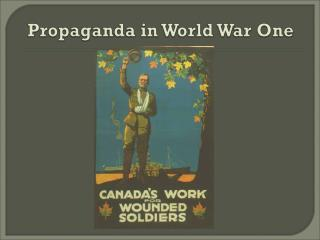 Each of the nations which participated in World War One from 1914-18 used propaganda posters.