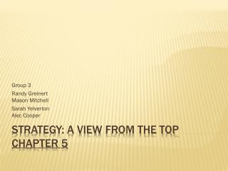 Strategy: A View  F rom the Top Chapter 5