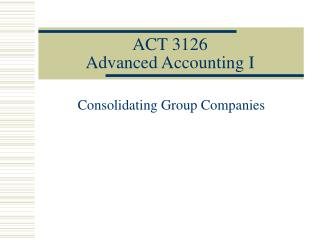 ACT 3126 Advanced Accounting I