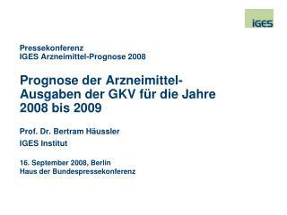 Prognose der Arzneimittel-Ausgaben der GKV für die Jahre 2008 bis 2009