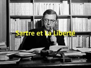 Sartre et La Liberté