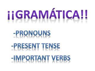 ¡¡ Gramática !!