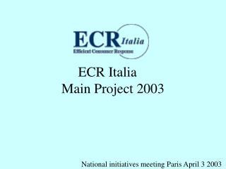 ECR Italia  Main Project 2003