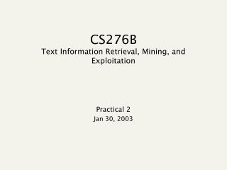CS276B Text Information Retrieval, Mining, and Exploitation