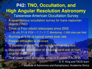 S. K. King and TAOS team Institute of Astronomy and Astrophysics, Academia Sinica