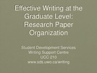 Effective Writing at the Graduate Level: Research Paper Organization