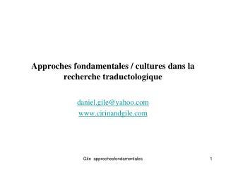 Approches fondamentales / cultures dans la recherche traductologique