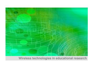 Wireless technologies in educational research