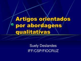 A rtigos orientados por abordagens  qualitativ a s