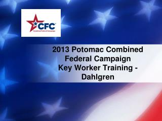 2013 Potomac Combined Federal Campaign Key Worker Training - Dahlgren
