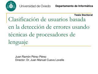 Juan Ramón Pérez Pérez Director: Dr. Juan Manuel Cueva Lovelle