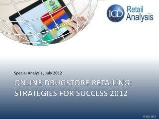Online Drugstore retailing: Strategies for success 2012
