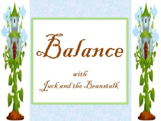 Balance with Jack and the Beanstalk