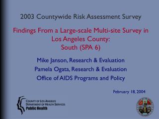 Mike Janson, Research & Evaluation Pamela Ogata, Research & Evaluation