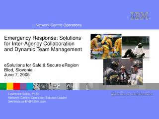 Emergency Response: Solutions for Inter-Agency Collaboration and Dynamic Team Management