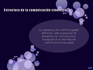 Estructura de  la comunicación  científica