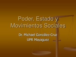 Poder, Estado y Movimientos Sociales