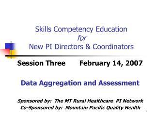 Skills Competency Education  for New PI Directors & Coordinators