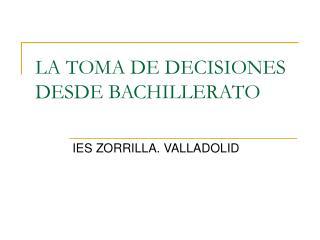 LA TOMA DE DECISIONES DESDE BACHILLERATO