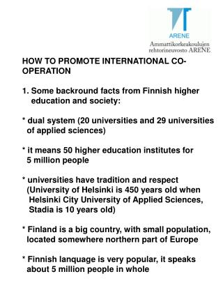 HOW TO PROMOTE INTERNATIONAL CO- OPERATION 1. Some backround facts from Finnish higher