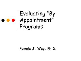 "Evaluating ""By Appointment"" Programs"
