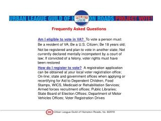 Am I eligible to vote in VA?   To vote a person must: