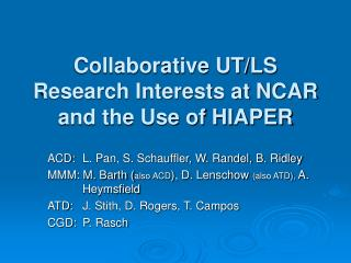 Collaborative UT/LS Research Interests at NCAR and the Use of HIAPER