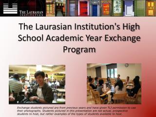 The Laurasian Institution's High School Academic Year Exchange Program