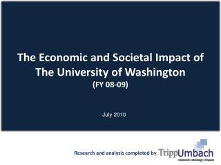 The Economic and Societal Impact of     The University of Washington              (FY 08-09)