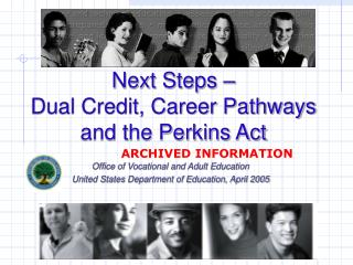Next Steps – Dual Credit, Career Pathways  and the Perkins Act