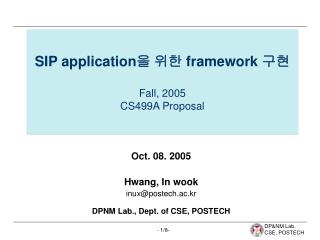 SIP application 을 위한  framework  구현 Fall, 2005   CS499A Proposal