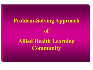 Problem-Solving Approach  of  Allied Health Learning Community
