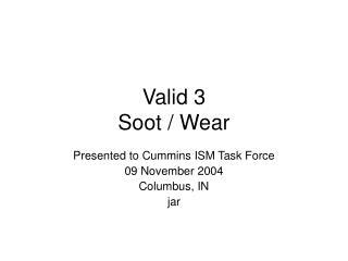 Valid 3 Soot / Wear