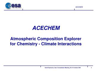 ACECHEM Atmospheric Composition Explorer  for Chemistry - Climate Interactions
