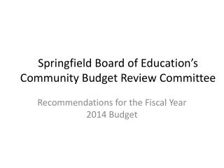 Springfield Board of Education's Community Budget Review Committee