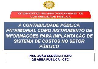 Prof.  JOÃO EUDES B. FILHO GE ÁREA PÚBLICA - CFC