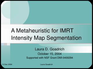 A Metaheuristic for IMRT Intensity Map Segmentation