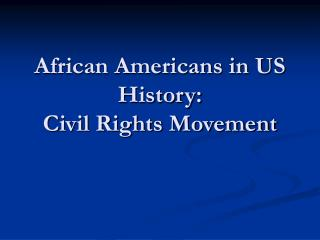 African Americans in US History: Civil Rights Movement