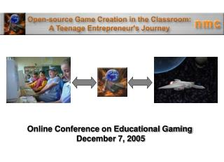 Online Conference on Educational Gaming  December 7, 2005