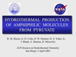 HYDROTHERMAL  PRODUCTION OF  AMPHIPHILIC  MOLECULES FROM  PYRUVATE