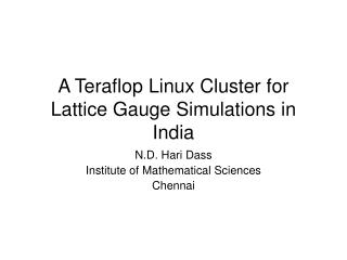 A Teraflop Linux Cluster for Lattice Gauge Simulations in India