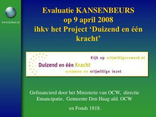 Evaluatie KANSENBEURS  op 9 april 2008  ihkv het Project 'Duizend en één kracht'