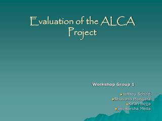 Evaluation of the ALCA Project